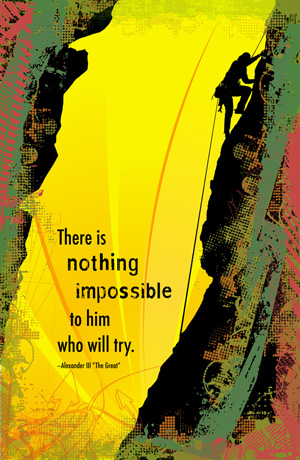 There is nothing impossible to him who will try!